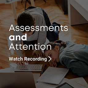 Healthier Home Learning - Assessments & Attention Webinar Recording